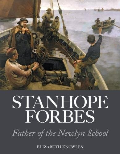 Stanhope Forbes, Father of the Newlyn School