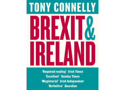 Brexit & Ireland, by Tony Connelly